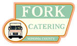 Fork Catering in Sebastopol.